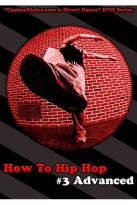 How to Hip Hop, Vol. 3: Advanced