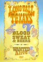 Long Tall Texans: Blood, Sweat & Beers/Wanted Alive