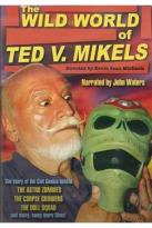 Wild World of Ted V. Mikels