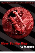 How to Hip Hop, Vol. 4: Master