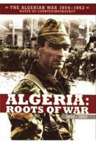 Algerian War 1954-1962: Algeria - Roots of War 1830-1955