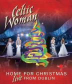 Celtic Woman: Home for Christmas - Live in Concert