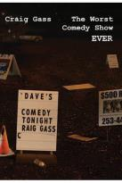 Craig Gass: The Worst Comedy Show Ever