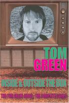 Tom Green Show - Inside & Outside