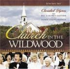Bill Gaither/Gloria Gaither - Church In The Wildwood