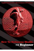 How to Melbourne Shuffle, Vol. 1: Beginner