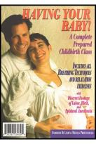 Having Your Baby! A Complete Prepared Childbirth Class