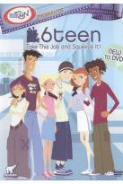 6teen: Take This Job and Squeeze It