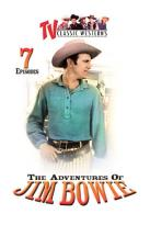 Adventures of Jim Bowie: Vol. 2 - 7 Episodes