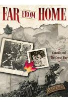 Far From Home - Canada And The Great War