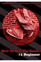 How to Heel Toe Dance, Vol. 1: Beginner