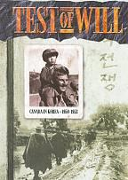 Test Of Will - Canada In Korea 1950-1953