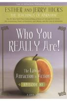 Law of Attraction in Action: Episode 11 - Who You Really Are!