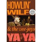 Howlin' Wilf and the Vee-Jays - Ya-Ya