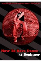 How to Rave Dance, Vol. 1: Beginner