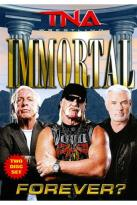 TNA Wrestling: Immortal Forever?