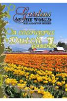 Gardens Of The World A Colorful Dutch Garden