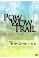 Pow Wow Trail - Episode 7: Pow-Wow Rock