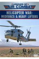 Legends of Air Combat: Helicopter War - Medevacs & Heavy Lifters