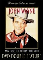 John Wayne - Double Feature: Angel and the Badman/Blue Steel