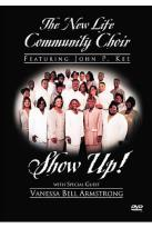 John P. Kee & The New Life Community Choir - Show Up!