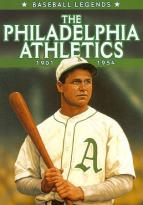 Baseball Legends: The Philadelphia Athletics 1901-1954