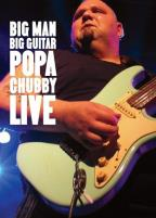 Big Man Big Guitar: Poppa Chubby Liv