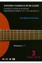 Jose Manuel Montoya: Flamenco Guitar in 48 Lessons, Vol. 3: Lessons 26 - 37