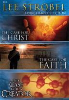 Lee Strobel Collection: The Case For Christ/The Case For Faith/The Case For A Creator