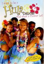 I Want to be a Hula Dancer and Wear a Flower Lei!