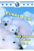 Furry Fun: Life Lessons for Kids, Part 1