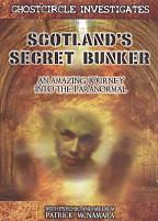 Scotland's Secret Bunker: Shadows, Raps, Orbs, and Strange Paranormal Entities