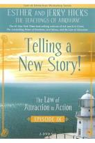 Law of Attraction in Action: Episode 9 - Telling a New Story!