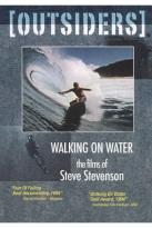 Outsiders: Walking on Water - The Films of Steve Stevenson