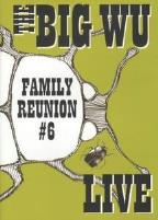 Big Wu - Family Reunion Live #6