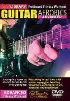 Lick Library: Guitar Aerobics - Advanced