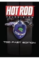 Hot Rod TV - Too Fast Edition