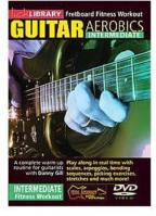 Lick Library: Guitar Aerobics - Intermediate