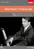 Samson Francois - Ravel: Concerto For The Left Hand/Grieg: Piano Concerto In A Minor