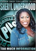 Platinum Comedy Edition - Sheryl Underwood: Too Much Information