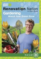 Renovation Nation - Gardening: Watch Your Green Grow