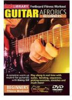 Lick Library: Guitar Aerobics - Beginners