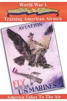 World War I: America Takes to the Air - Training American Airmen