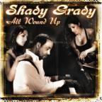 Grady, Shady - All Wound Up: CD/DVD