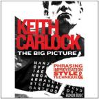 Keith Carlock: The Big Picture - Phrasing, Improvisation, Style & Technique