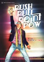 Tim Hawkins: Push Pull Point Pow