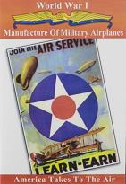 World War I: America Takes to the Air - Manufacture of Military Airplanes