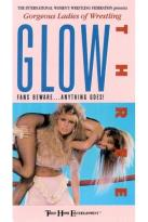 GLOW 3 - Fans Beware...Anything Goes!