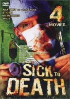 Sick To Death - Four Movies on Two DVDs