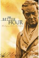 Better Hour - The Legacy of William Wilberforce